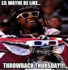 Funny Lil Wayne Memes - throwback thursday memes tbt
