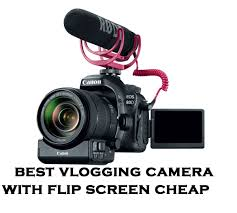the best vlogging camera with flip screen cheap full reviews of