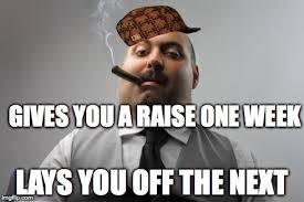 Boss Meme - scumbag boss meme imgflip