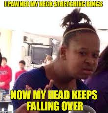 Black Girl Neck Meme - black girl wat meme imgflip