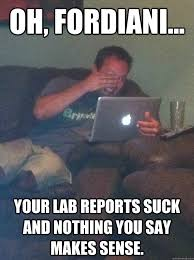 Nothing To Say Meme - oh fordiani your lab reports suck and nothing you say makes