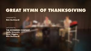 great hymn of thanksgiving composed by rick burkhardt on vimeo