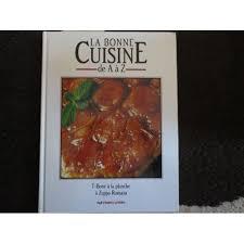 la bonne cuisine de a à z bonne cuisine de a à z 1993 volume 10 de collectif format auto édition