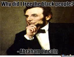 Abraham Lincoln Meme - abraham lincoln by amdrag27 meme center