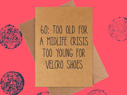 60 Birthday Cards Funny 60th Birthday Card Too Young For Velcro Shoes 60th Birthday
