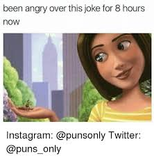 Memes Twitter - been angry over this joke for 8 hours now instagram twitter