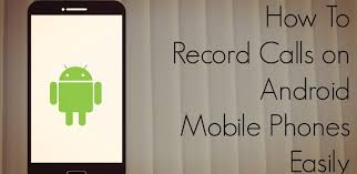 record phone calls android how to record calls on any android samsung phone