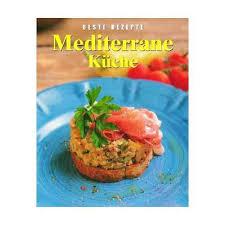 mediterrane küche rezepte neu beste rezepte mediterrane küche 6 9971 matrei in