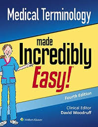 medical terminology made incredibly easy by lippincott williams
