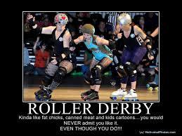 Roller Derby Meme - funny for funny roller derby bout day meme www funnyton com