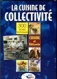 editions bpi cuisine la cuisine de collectivité 300 fiches techniques cuisine et