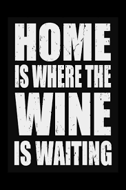 Home Is Quotes by Best 20 Wine Quotes Ideas On Pinterest Funny Wine Quotes Funny