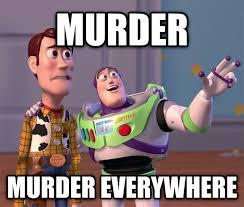 Murder Meme - livememe com toy story everywhere