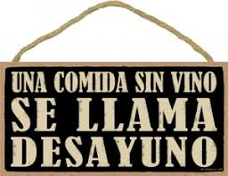 a meal without wine is called breakfast una comida vino se llama desayuno a meal without wine is