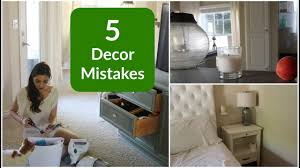 my 5 biggest decor mistakes youtube