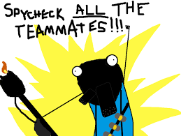 All The X Meme - spycheck x all the y meme by botulizard on deviantart
