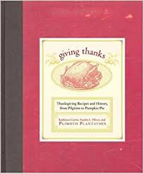 giving thanks thanksgiving recipes and history from pilgrims to