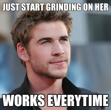 Grinding Meme - just start grinding on her works everytime attractive guy girl