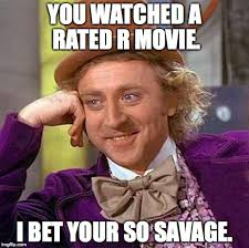 R Rated Memes - creepy condescending wonka meme imgflip