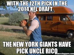 Uncle Rico Meme - with the 12th pick in the 2014 nfl draft the new york giants have