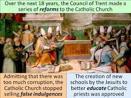 Council Of Trent Reforms The Catholic Reformation Or The Counter Reformation Ppt