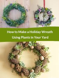 how to make a wreath how to make a wreath using plants in your yard