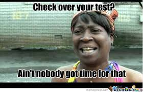 Test Meme - checking over your test by anqiaj meme center