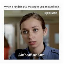 when a random guy messages you on facebook fb oitnb memes don t call