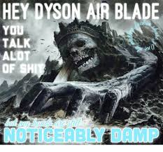 Dyson Airblade Meme - hey dyson air blade talk alot of shit nl may honds are sill