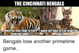 Cincinnati Bengals Memes - the cincinnati bengals memes when they dont have to play when they