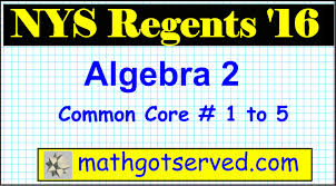 Free Algebra 2 Worksheets June 2016 Nys Algebra 2 Common Core Regents Exam Part I 1 To 5