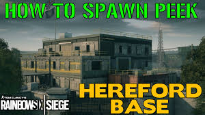 siege social carglass how to spawn peek hereford base rainbow six siege tips