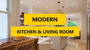 Kitchen Room Design 65 The Biggest Modern Kitchen U0026 Living Room Design Ideas In 2018