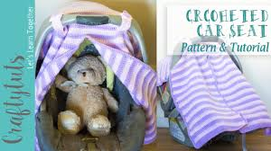 Carseat Canopy For Boy by Crochet Car Seat Cover Free Pattern And Tutorial Youtube