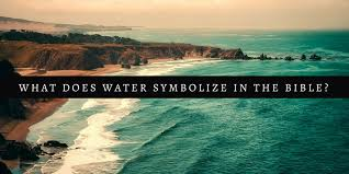 what do bodies of water symbolize in the bible applygodsword com