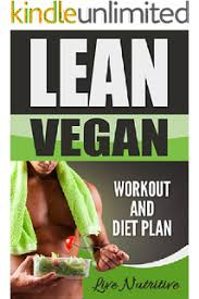 amazon com raw vegan bodybuilding how to gain muscle and get