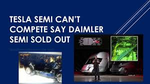 daimler benz tesla semi can u0027t compete video semi sold out