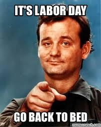 Labor Day Meme - labor day