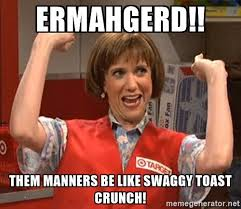 Meme Generator Ermahgerd - kristen wiig target lady ermahgerd them manners be like swaggy