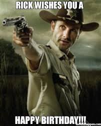 Walking Dead Happy Birthday Meme - rick wishes you a happy birthday meme walking dead rick grimes
