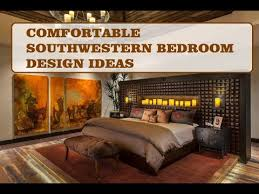 Southwestern Bedroom Furniture Comfortable Southwestern Bedroom Design Ideas Pics Youtube