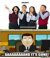 South Park And Its Gone Meme - aaaand its gone by jamie123 meme center