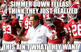 Nick Saban Memes - image tagged in alabama nick saban imgflip