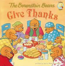 berestein bears living lights the berenstain bears give thanks jan berenstain