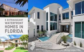 5 Home Loans by 5 Extravagant Waterfront Homes In Florida Garden State Home Loans