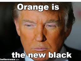 Orange Is The New Black Meme - orange trump