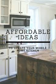 how to update mobile home kitchen cabinets 7 affordable ideas to update mobile home kitchen cabinets
