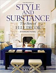 Elle Decor Home Office Amazon Com Style And Substance The Best Of Elle Decor