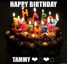 Cake Meme - happy birthday tammy happy birthday cake meme meme