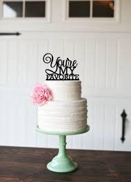 wedding cake topper you u0027re my favorite wedding cake